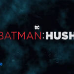 Trailer: Batman Hush